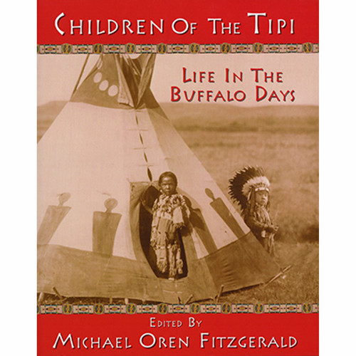 Children of the Tipi: Life in the Buffalo Days