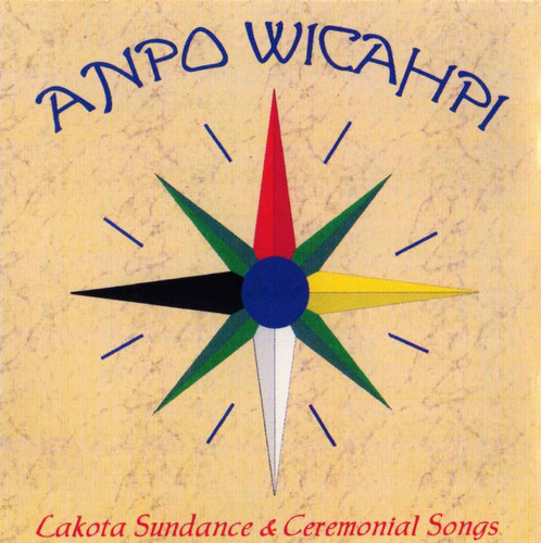 CD - Anpo Wicahpi: Lakota Sundance & Ceremonial Songs
