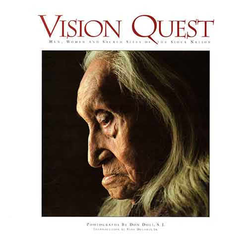 Vision Quest: Men, Women and Sacred Sites of the Sioux Nation