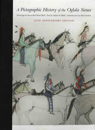 A Pictographic History of the Oglala Sioux: 50th Anniversary Edition