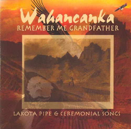 CD - Joseph Shields - Wahancanka, Remember Me Grandfather
