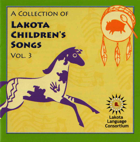A Collection of Lakota Children's Songs Vol. 3