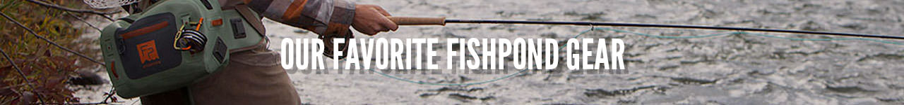 Our Favorite Fishpond Gear