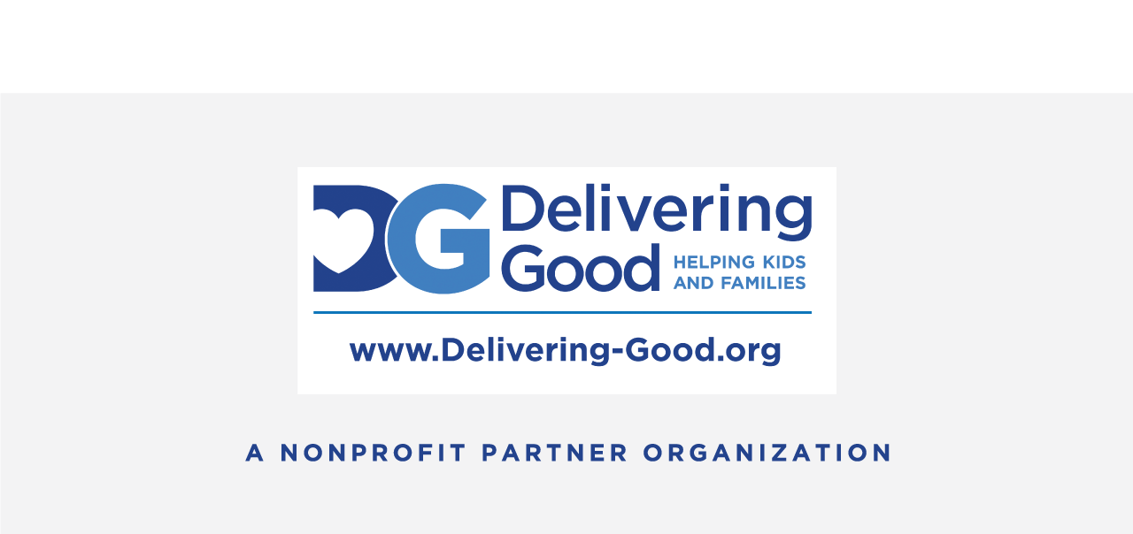 Delivering Good. Helping kids and families. www.delivering-good.org. A nonprofit partner organization.