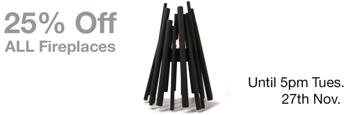 25% off all Fireplaces for a VERY Limited time only!