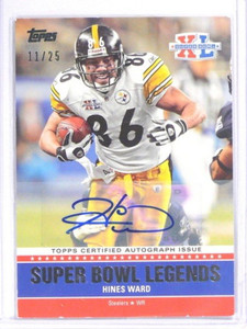 2011 Topps Super Bowl XL Legends Hines Ward auto autograph #D11/25 ex-mt *40523