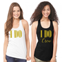 I Do and I Do Crew Racerback Tank Top with Glitter Print