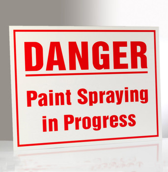 Danger Paint Spray in Progress Sign