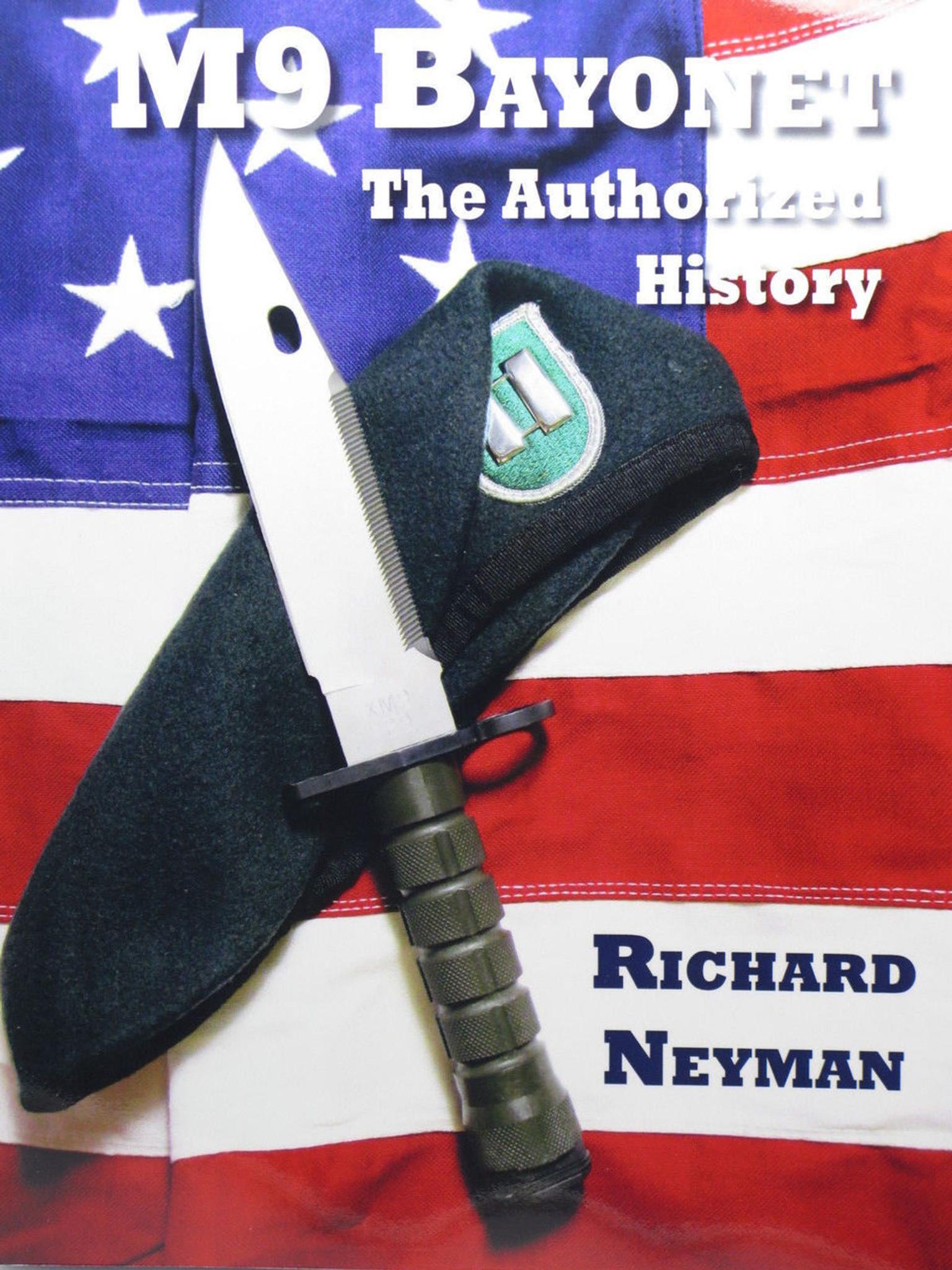M9 Bayonet: The Authorized History, by Richard Neyman
