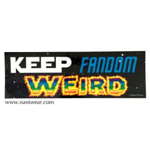 Fandom Bumper Sticker: Keep Fandom Weird