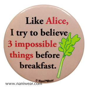 Doctor Who Inspired Button: 3 Impossible Things Before Breakfast