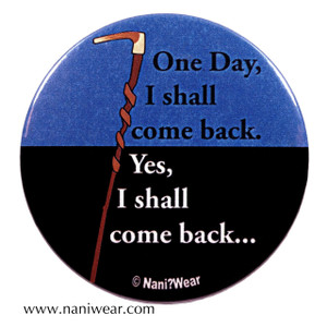 Doctor Who Inspired Button: One Day, I Shall Come Back