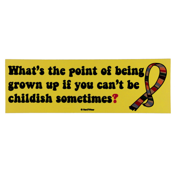 Doctor Who Bumper Sticker: Point of Grown Up Childish