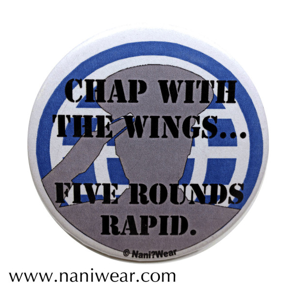 Brigadier Inspired Button: Chap with the Wings, 5 Rounds Rapid