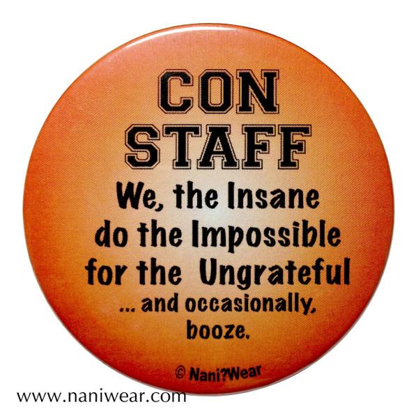 Convention Button: Con Staff, We the Insane...Booze
