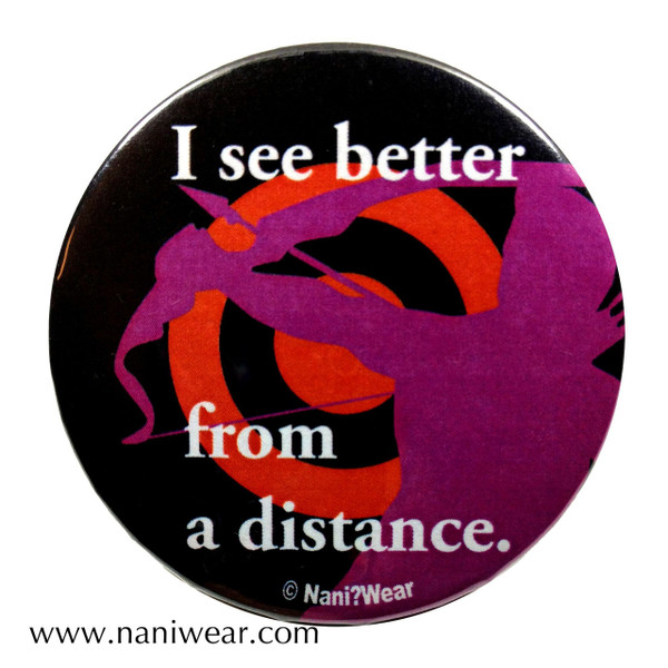 Hawkeye Inspired Button: I See Better from a Distance