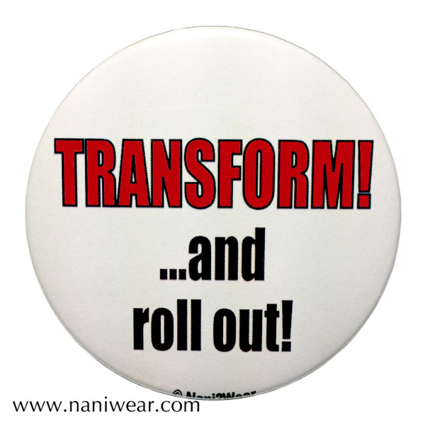 Transformers Inspired Button: Transform & Roll Out...
