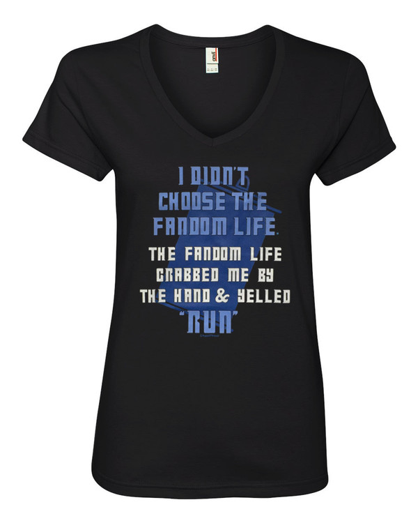 Doctor Who Inspired Geek Women's V-Neck Fitted T-Shirt I Didn't Choose the Fandom Life