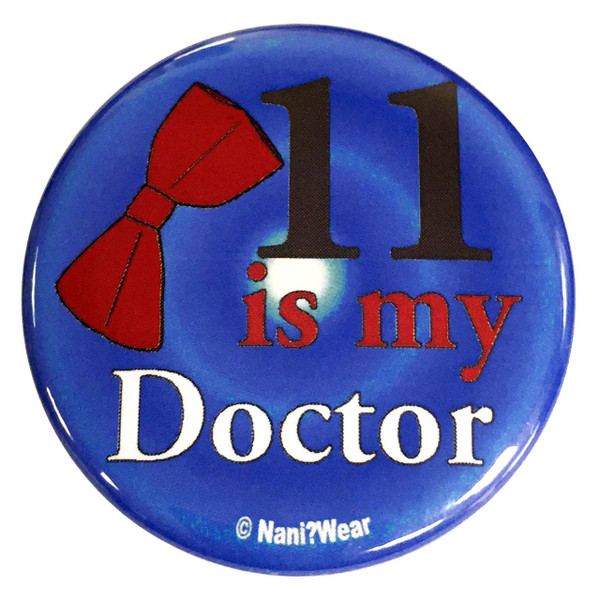 11th Doctor Who 2.25 Inch Button 11 Is My Doctor
