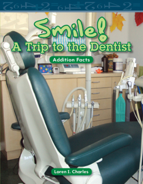 Mathematics Readers 1 Smile! A Trip to the Dentist